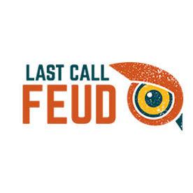 last call feud.jpg