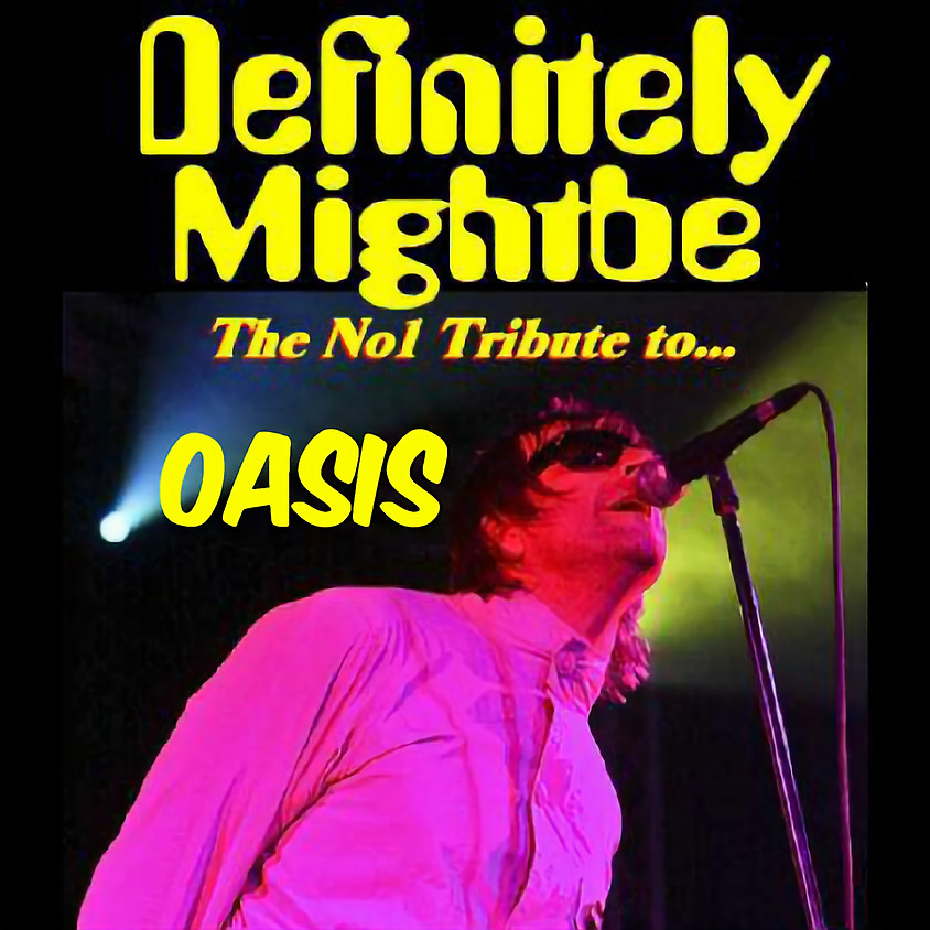 Definately Might Be (Oasis Tribute)