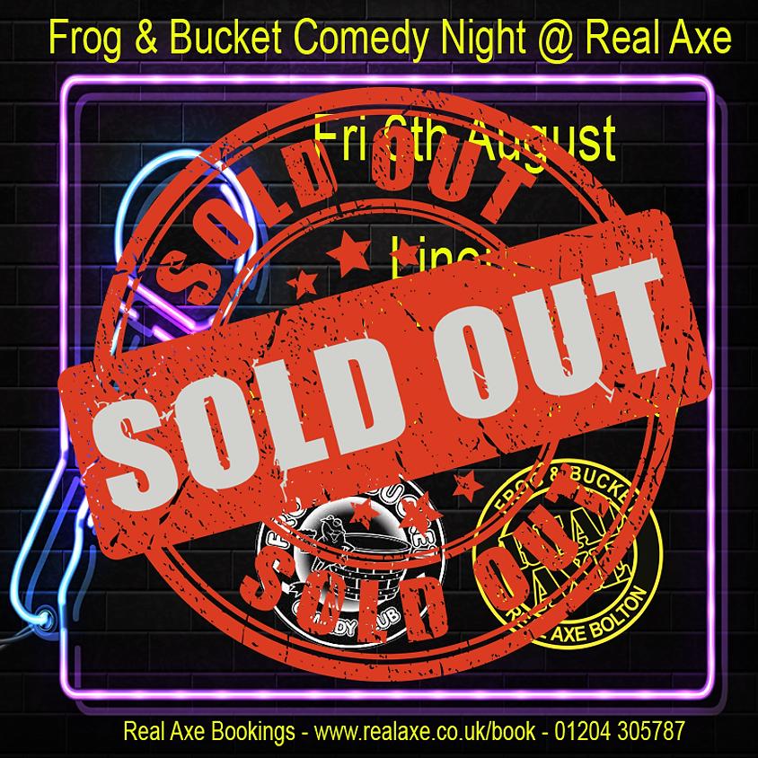 Frog & Bucket Comedy Night 6th Aug