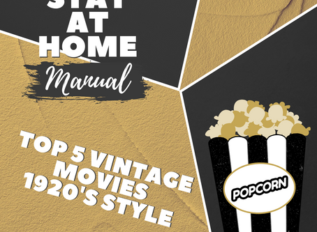 Top 5 Vintage Movies to Enjoy during Lockdown - 1920's style!