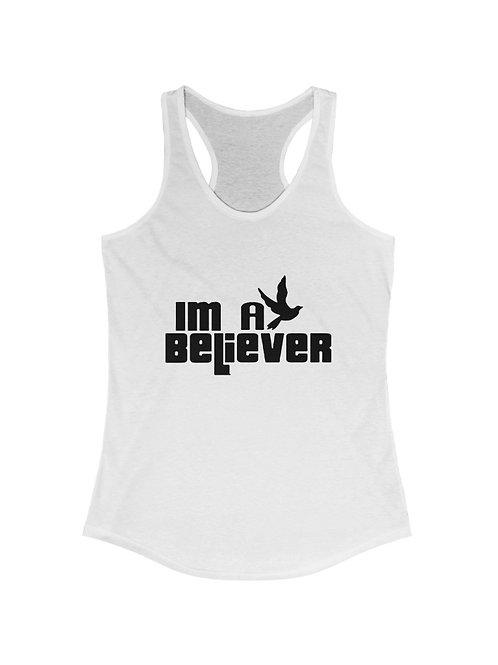 """Women's """"I'm a Believer"""" Ideal Racerback Tank"""