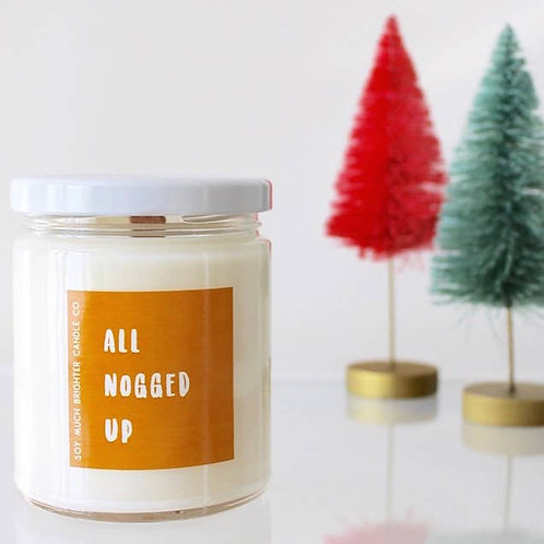 Soy Much Brighter Candle Co - All Nogged Up