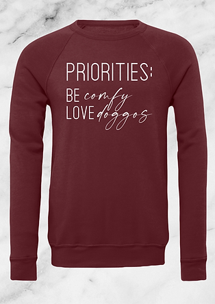 """priorities"" maroon crewneck sweatshirt | dog shirts for humans"