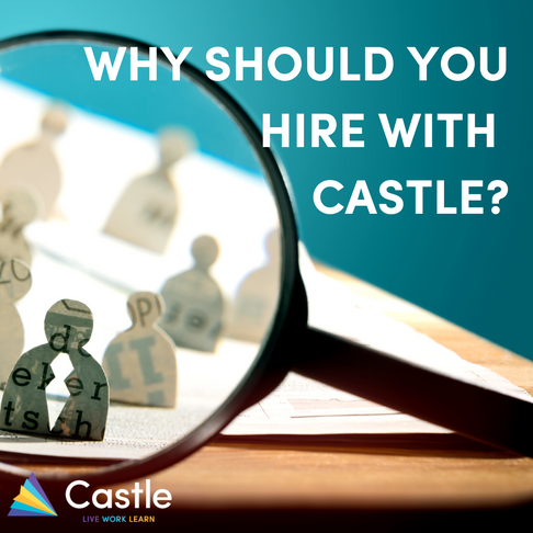 Why Should You Hire Through Castle?