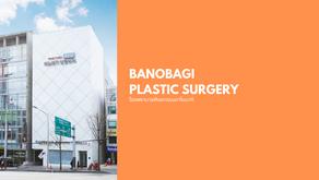 โรงพยาบาลบาโนบากิ - Banobagi Plastic Surgery