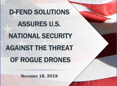 D-Fend solutions chosen  to protect  U.S. national security