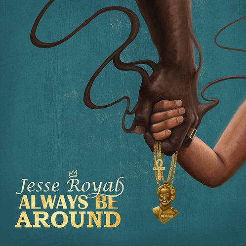 Jesse Royal - Always Be Around