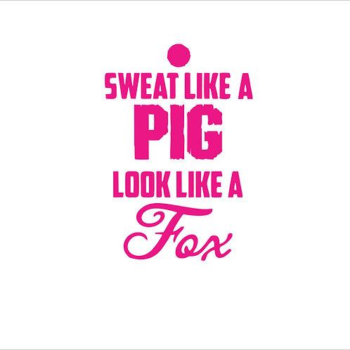 Sweat Like A Pig - Look Like A Fox - Pink