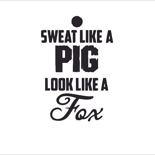 Sweat Like A Pig - Look Like A Fox - Black