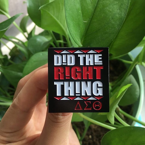 Did The Right Thing Lapel Pin