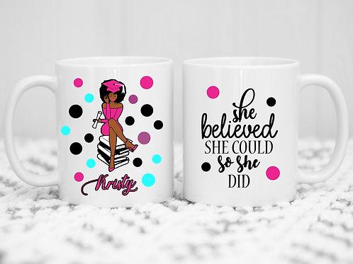 She Believed She Could - Mug