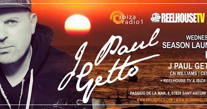 The ReelhouseTV / Ibiza Radio 1 season opening party ft J PAUL GETTO