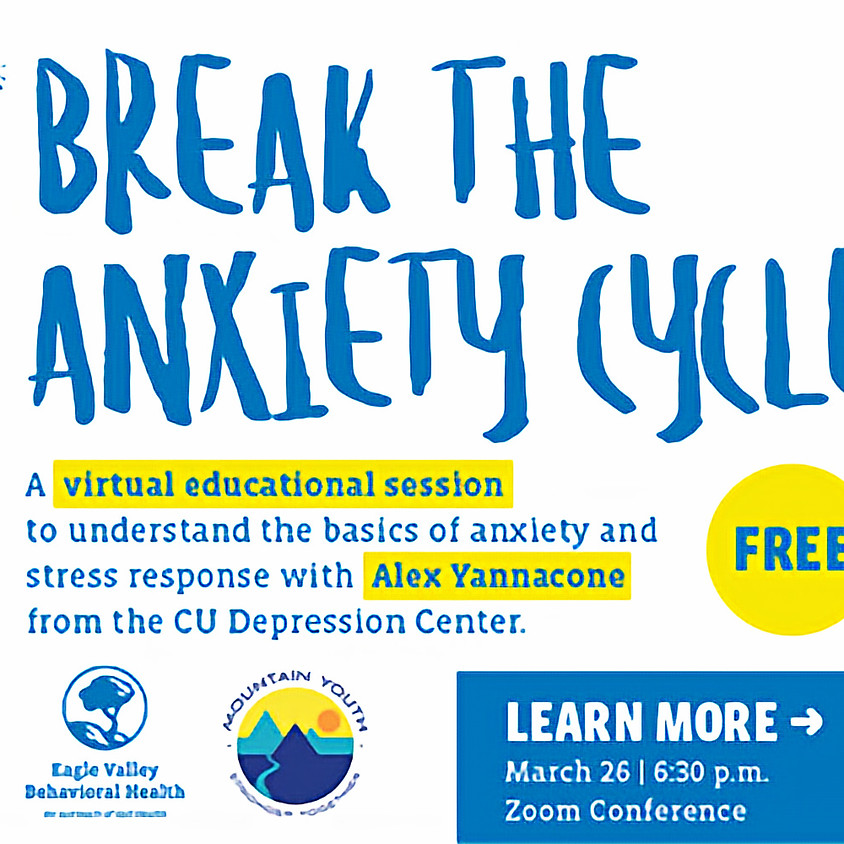 """Join us for a FREE Zoom Virtual Family Mental Health Learning Opportunity """"Break The Anxiety Cycle"""