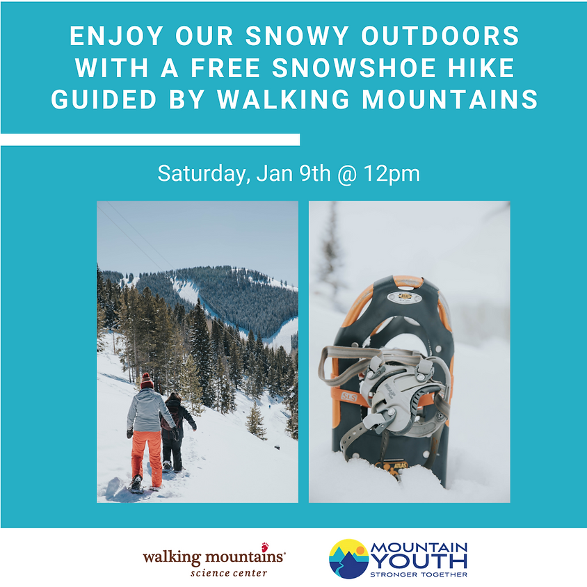 FREE Snowshoe Hike Guided by Walking Mountains