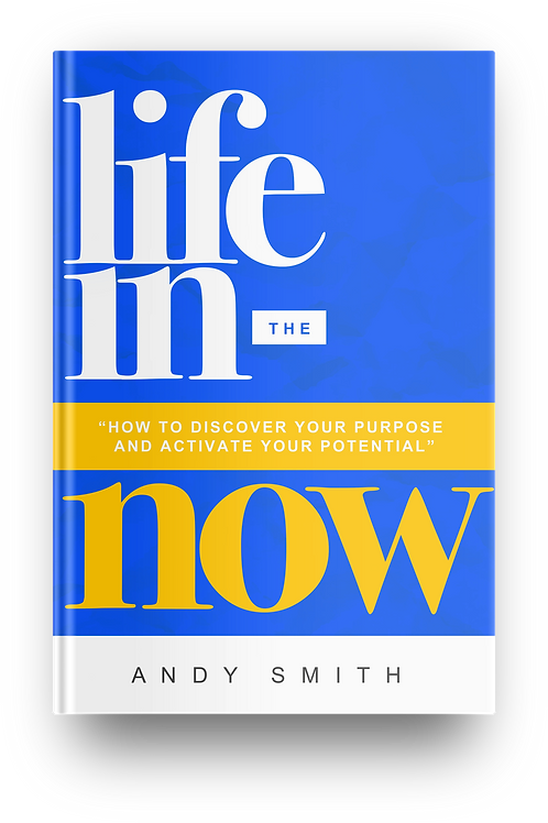 """Life In The Now""""How To Activate Your Purpose &Discover Your Potential"""""""