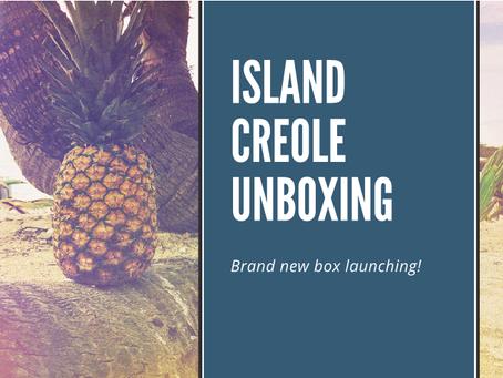 Island Creole Box Unboxing