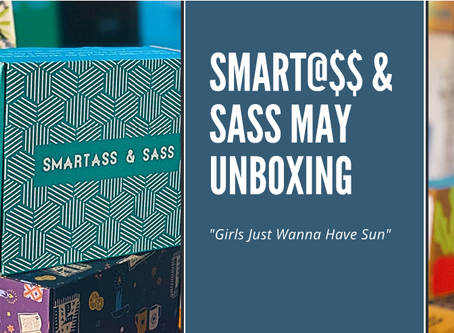 Smart@$$ & Sass May Unboxing