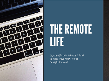 The Remote Life - Who, What, When, Where, How