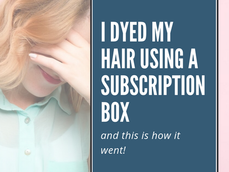 I dyed my hair using a subscription box, and this is how it went!
