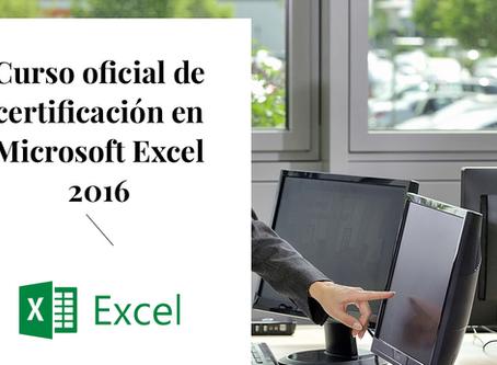 CURSO OFICIAL DE CERTIFICACIÓN EN MICROSOFT EXCEL 2016