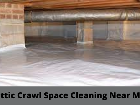 Attic Crawl Space Cleaning Near Me