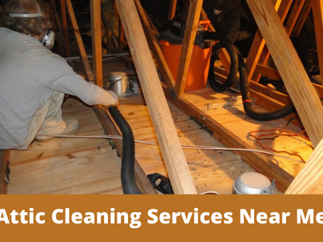 Attic Cleaning Services Near Me That Can Be Counted On