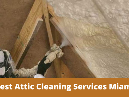 The Best Attic Cleaning Services Miami