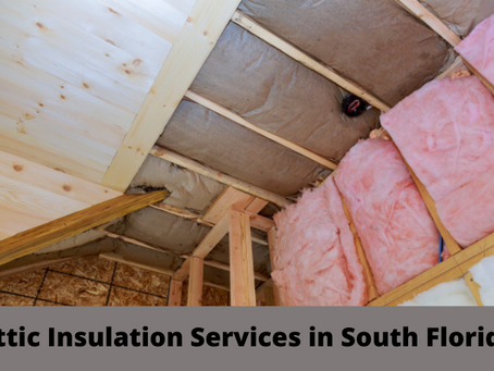 The Best Attic Insulation Services in South Florida