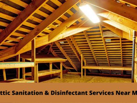 Attic Sanitation & Disinfectant Services Near Me