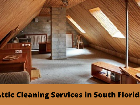 Attic Cleaning Services in South Florida
