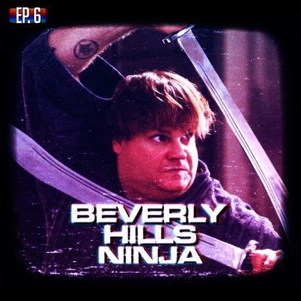 EP06 - Beverly Hills Ninja