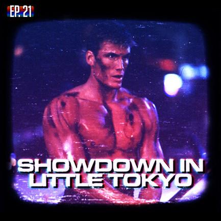 EP21 - Showdown in Little Tokyo