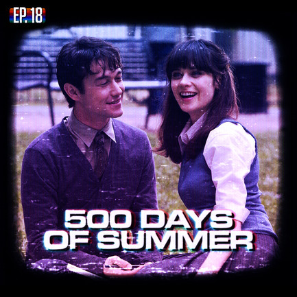 EP18 - 500 Days of Summer