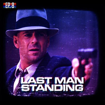 EP08 - Last Man Standing