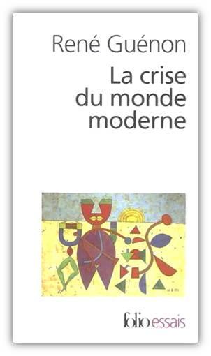 René Guenon, La crise du monde moderne
