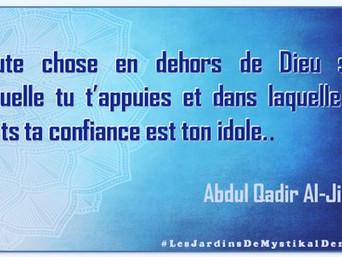 Abdul Qadir Al-Jilani : De la confiance en Dieu et de l'idolâtrie..