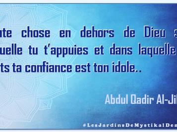 Abdul Qadir Al-Jilani : Toute chose en dehors de Dieu sur laquelle tu t'appuies..