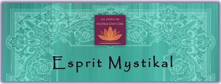 Les Jardins de Mystikal Dem Dikk - Esprit Mystikal