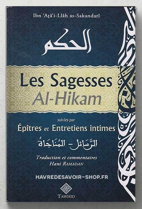 Les Sagesse,  Al-Hikam de Ibn 'Atâ'i-Llâh as–Sakandarî, traduction et commentaire Hani Ramadan