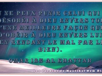 Omar ibn Al Khatab : Rendre le mal par le bien..