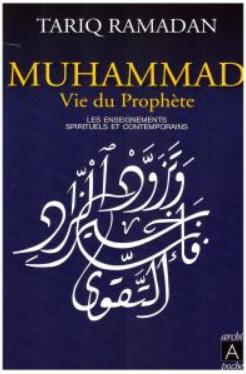 Muhammad - Vie du Prophète de Tariq Ramadan