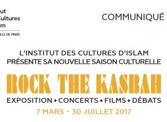 [Exposition – Concerts – Films - Débats] Rock the Kasbah du 7 mars au 30 juillet 2017 à l'Institut d