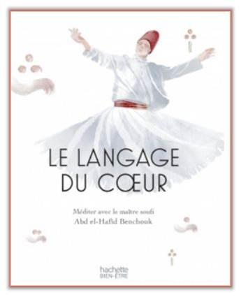 Le langage du cœur d'Abd el Hafid Benchouk