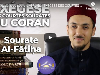 Sur la sourate 1 du noble Coran (Al Fatiha), exégèse  par Mohamed Nadhir (vidéo)