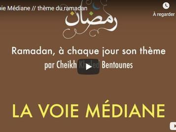 [Vidéo] Cheikh Khaled BENTOUNÈS : La Voie Médiane - Thème du ramadan
