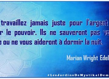 Marian Wright Edelman : Ne travaillez jamais juste pour l'argent ou pour le pouvoir..