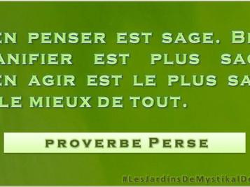 [Proverbe perse] Bien penser, bien planifier bien agir...