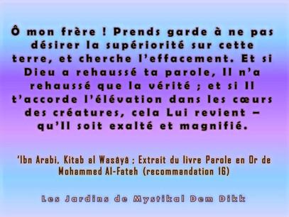 Kitab Al Wasâyâ - Paroles en Or Ibn 'Arabi : Ne désir jamais être supérieur aux gens (16)