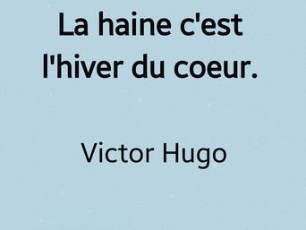 Victor HUGO : Sur la haine..