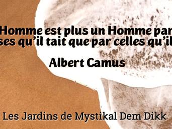 Albert Camus : Un Homme est plus un Homme par les choses qu'il tait..